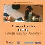 Crianças invisíveis - o enfoque da imprensa sobre o trabalho infantil doméstico e outras formas de e