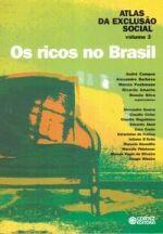 Atlas da Exclusão Social: os ricos no Brasil