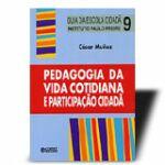 Pedagogia da Vida Cotidiana e Participação Cidadã - Instituto Paulo Fr