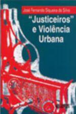 justiceiros e Violência Urbana