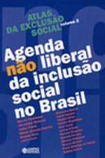 Atlas da Exclusão Social: agenda não liberal da inclusão social no Brasil