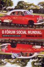 O Fórum Social Mundial : Manual de Uso