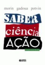 Saber, Ciencia, Acao