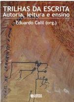 Trilhas da escrita: autoria, leitura e ensino
