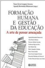 Formaçao Humana e Gestao da Educaçao - a Arte de Pensar Ameaçada