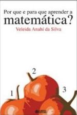 Por Que e Para Que Aprender a Matemática?