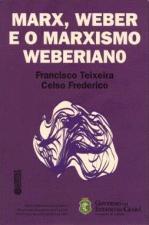 Marx, Weber e o marxismo weberiano
