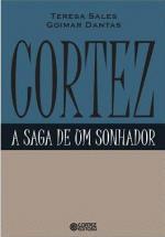 Cortez - A Saga De Um Sonhador