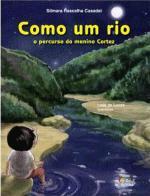 Como Um Rio - O Percurso Do Menino Cortez