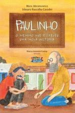 Paulinho, o menino que escreveu uma nova história