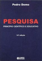 Pesquisa: Princípio Científico e Educativo