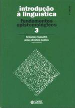 Introdução à Linguística: vol. 3 - fundamentos epistemológicos