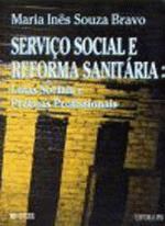 Serviço Social e Reforma Sanitária: Lutas Sociais e Práticas Profissionais