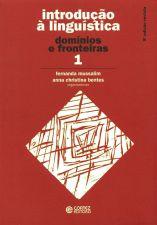 Introdução à Linguística: vol. 1 - domínios e fronteiras