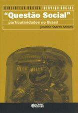 Questão Social - Particularidades no Brasil - Vol. 6