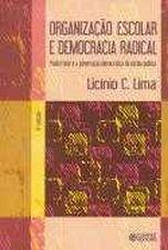 Organização Escolar e Democracia Radical Paulo Freire e a Governação Democrática da Escola Pública