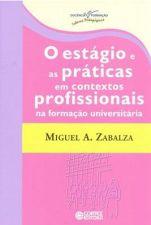 Estagio e as Praticas Em Contextos Profissionais na Formacao Univer