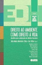 Direito ao ambiente como direito à vida - desafios para a educação em direitos humanos