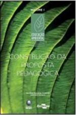 Construcao Da Proposta Pedagogica V. 01
