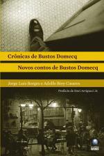 Crônicas de Bustos Domecq - Novos Contos de Bustos Domecq