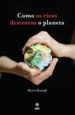 Como os ricos destroem o planeta