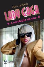 Lady Gaga - a Revolução do Pop