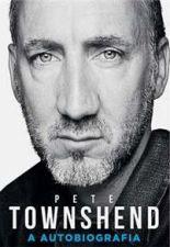 Pete Townshend - A Autobiografia
