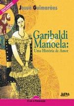 Garibaldi & Manoela: uma Historia de Amor
