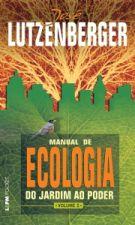 Manual de Ecologia: Do Jardim ao Poder - Vol.2
