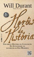 HEROIS DA HISTORIA - UMA BREVE HISTORIA DA CIVILIZ