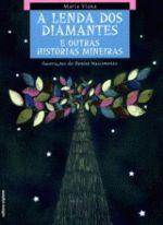 LENDA DOS DIAMANTES E OUTRAS HISTORIAS MINEIRAS, A