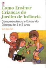 COMO ENSINAR CRIANCAS DO JARDIM DE INFANCIA