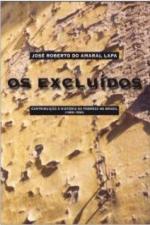 Excluídos, Os: A Contribuição À História da Pobreza no Brasil 1850 1930