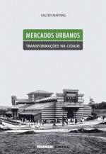 Mercados Urbanos - Transformaçoes na Cidade