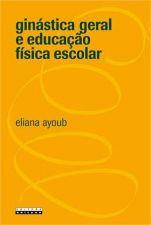 GINASTICA GERAL E EDUCACAO FISICA ESCOLAR