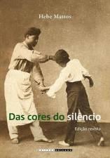 DAS CORES DO SILENCIO - OS SIGNIFICADOS DA LIBERDA