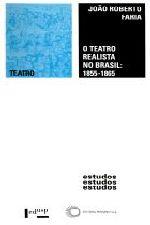 TEATRO REALISTA NO BRASIL: 1855-1865, O [TEA]