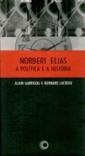NORBERT ELIAS: A POLÍTICA E A HISTÓRIA [POL]
