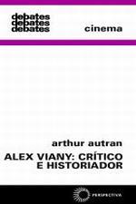 ALEX VIANY: CRÍTICO E HISTORIADOR [CIN]