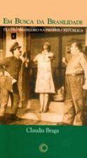 Em Busca da Brasilidade - Teatro Brasileiro na Primeira República