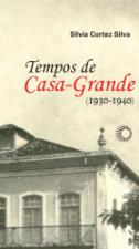 TEMPOS DE CASA-GRANDE [HIS]