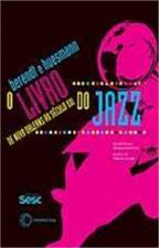 Livro do Jazz, O: De Nova Orleans ao Século Xxi