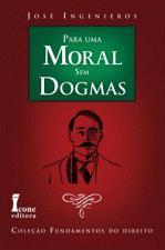 A Caminho de uma Moral sem Dogmas