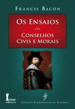 Os Ensaios Ou Conselhos Civis E Morais