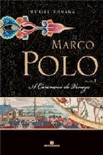 Marco Polo Vol 1 - a Caravana de Veneza