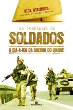 Na Companhia de Soldados - o Dia-a-dia da Guerra do Iraque