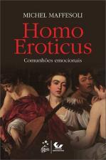 Homo Eroticus: Comunhões Emocionais