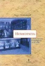 Homeopatia: Medicina Interativa, História Lógica da Arte de Cuidar