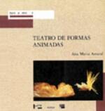 Teatro de Formas Animadas: Máscaras, Bonecos, Objetos - Coleção Texto e Arte