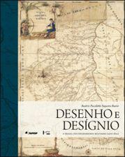 Desenho e Desígnio: O Brasil dos Engenheiros Militares: 1500-1822